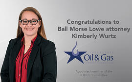 Ball Morse Lowe Congratulates attorney Kimberly Wurtz on being appointed to the IOGCC committee.